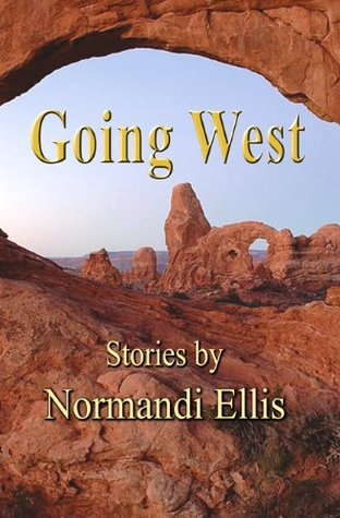Going West  by  Normandi Ellis