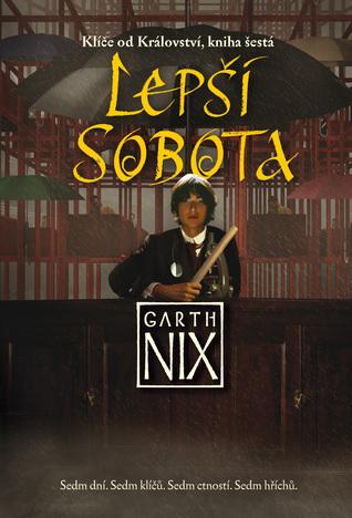 Lepší Sobota (Klíče od Království, #6) Garth Nix