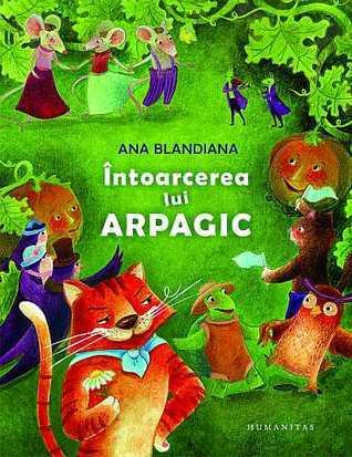 Întoarcerea lui Arpagic  by  Ana Blandiana