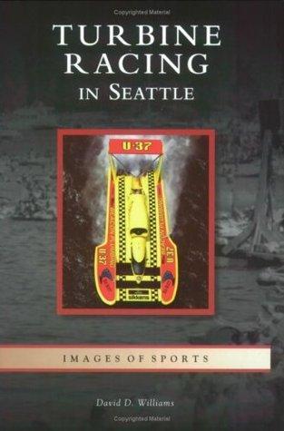 Turbine Racing in Seattle, Washington David D. Williams