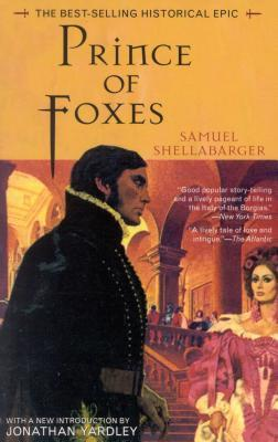 Prince of Foxes: The Best-Selling Historical Epic Samuel Shellabarger