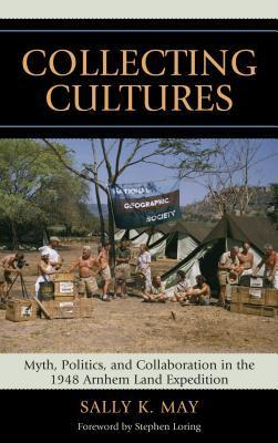 Collecting Cultures  by  Sally K. May
