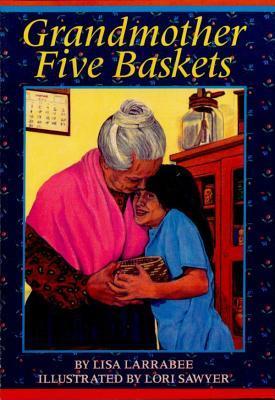 Grandmother Five Baskets Lisa Larrabee