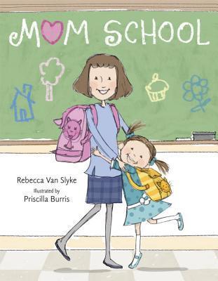 Mom School Rebecca Van Slyke
