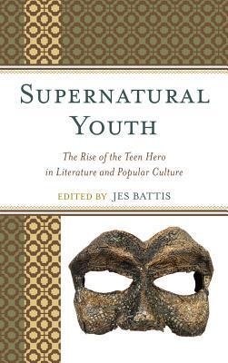 Supernatural Youth  by  Jes Battis