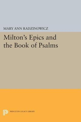 Miltons Epics and the Book of Psalms Mary Ann Radzinowicz