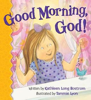 Good Morning, God!  by  Kathleen Long Bostrom