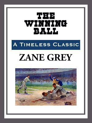The Winning Ball Zane Grey