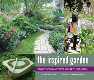 The Inspired Garden: 24 Artists Share Their Vision  by  Judy Paolini