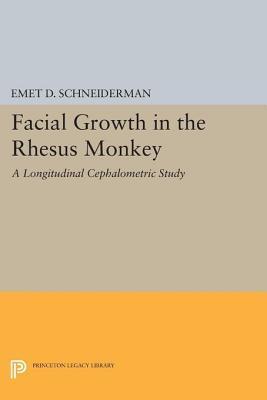 Facial Growth in the Rhesus Monkey: A Longitudinal Cephalometric Study: A Longitudinal Cephalometric Study  by  Emet D. Schneiderman
