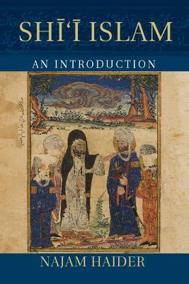 Shii Islam: An Introduction Najam Haider
