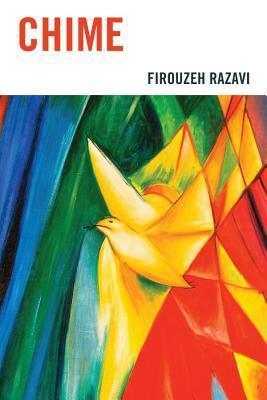 Chime  by  Firouzeh Razavi