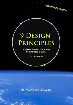 9 Design Principles for Collective Intelligence and Prosperity: A Systems Framework for Scaling from Individual to Global  by  Dr Margaret H Smith