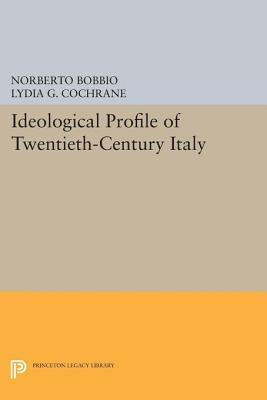 Ideological Profile of Twentieth-Century Italy Norberto Bobbio