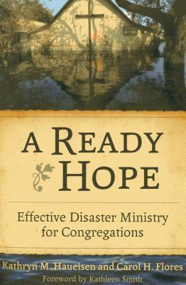 A Ready Hope: Effective Disaster Ministry for Congregations  by  Kathryn M Haueisen