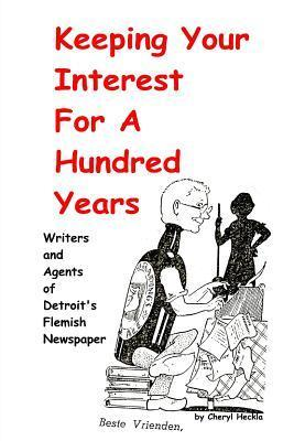 keeping your interest for a hundred years  by  Cheryl Heckla
