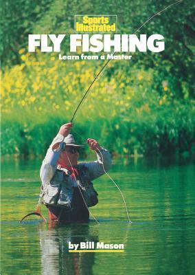 Fly Fishing: Learn from a Master Bill Mason