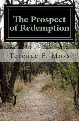 The Prospect of Redemption Terence F. Moss