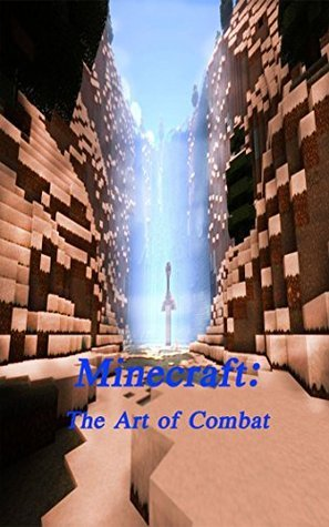 Minecraft: The Art of Combat  by  Charles Warner