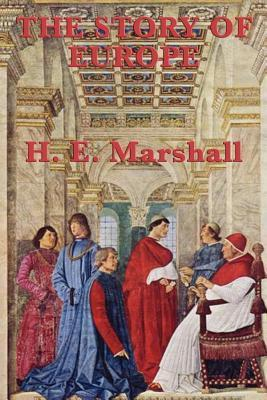 The Story of the Europe  by  H.E. Marshall