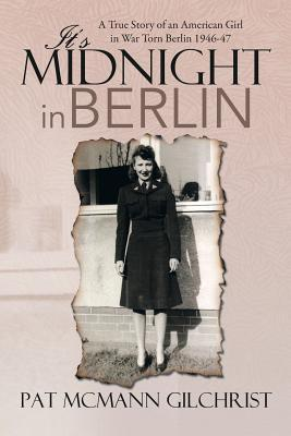 Its Midnight in Berlin  by  Pat McMann Gilchrist