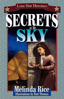 Secrets in the Sky: Lone Star Heroines Melinda Rice