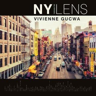 NY Through the Lens : A New York Coffee Table Book Vivienne Gucwa