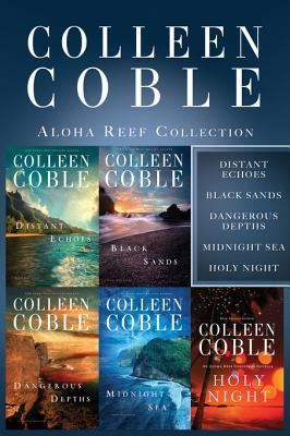 The Aloha Reef Collection: Distant Echoes, Black Sands, Dangerous Depths, Midnight Sea, and Holy Night (Aloha Reef #1-4) Colleen Coble