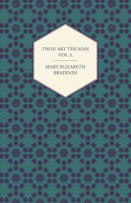 Thou Art the Man Vol. I.  by  Mary Elizabeth Braddon