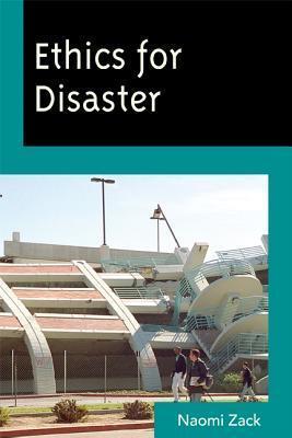 Ethics for Disaster Naomi Zack