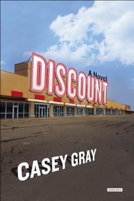 Discount: A Novel  by  Casey Gray