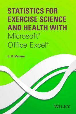 Statistics for Exercise Science and Health with Microsoft Office Excel  by  J P Verma