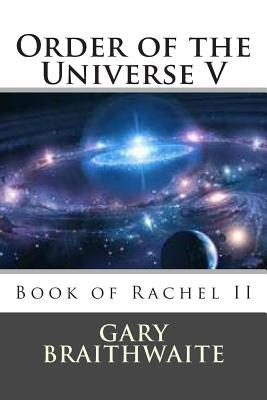 Book of John II: Order of the Universe IV  by  Gary Randall Braithwaite