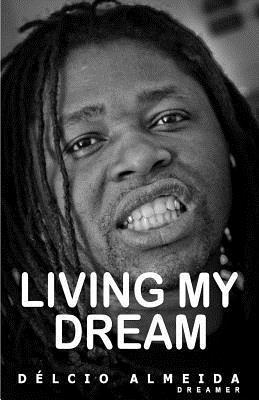 Living My Dream: Dreamer Delcio Mauro Neto de Almeida