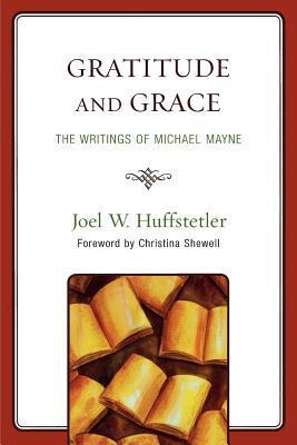 Gratitude and Grace  by  Joel W Huffstetler