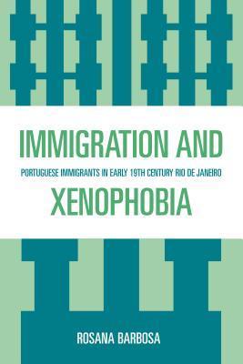 Immigration and Xenophobia: Portuguese Immigrants in Early 19th Century Rio de Janeiro Rosana Barbosa