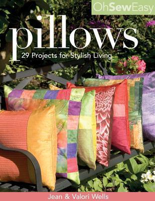 Oh Sew Easy(r) Pillows: 29 Projects for Stylish Living  by  Jean Wells