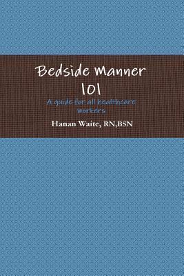 Bedside Manner 101 Hanan Waite