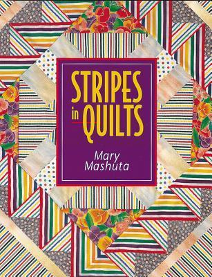Stripes in Quilts Mary Mashuta