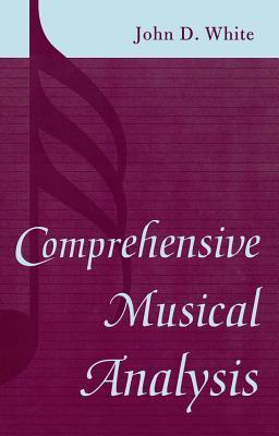 Comprehensive Musical Analysis John D. White