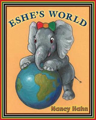 Eshes World  by  Nancy Hahn