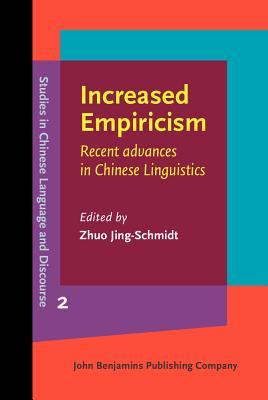 Increased Empiricism: Recent Advances in Chinese Linguistics  by  Zhuo Jing-Schmidt