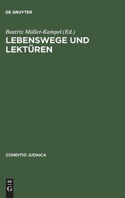 Lebenswege Und Lekturen: Osterreichische NS-Vertriebene in Den USA Und Kanada Beatrix Müller-Kampel