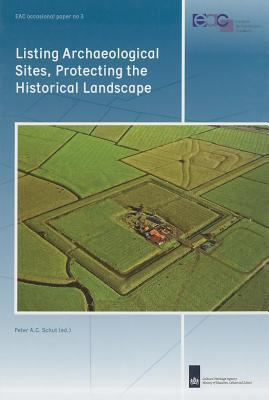 Listing Archaeological Sites, Protecting the Historical Landscape  by  Peter A. Schut
