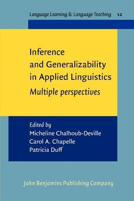 Inference And Generalizability In Applied Linguistics: Multiple Perspectives  by  Micheline Chalhoub-Deville