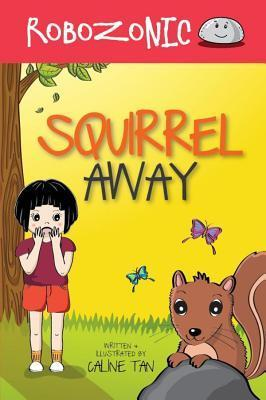 Robozonic: Squirrel Away  by  Caline Tan