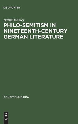 Philo-Semitism in Nineteenth-Century German Literature  by  Irving Massey