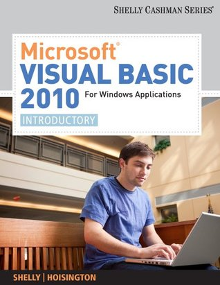 Microsoft® Visual Basic 2010 for Windows Applications: Introductory (Shelly Cashman Series)  by  Gary B. Shelly