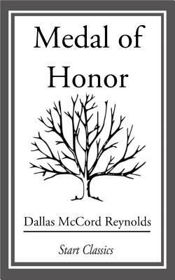 Medal of Honor  by  Dallas McCord Reynolds