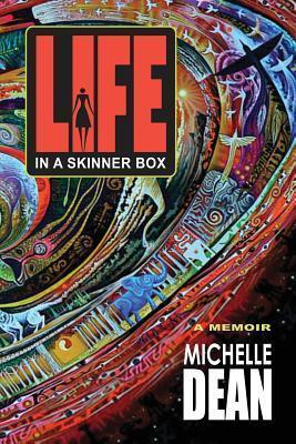 Life in a Skinner Box: A Memoir  by  Michelle Dean